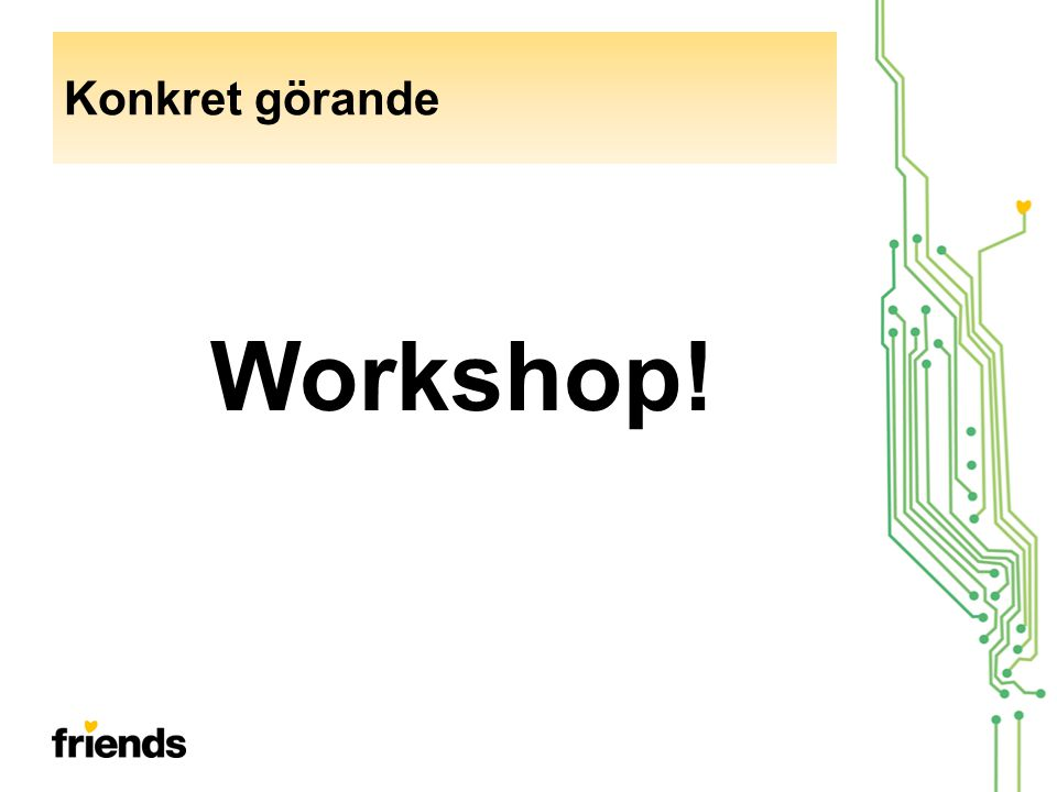Konkret görande Workshop!