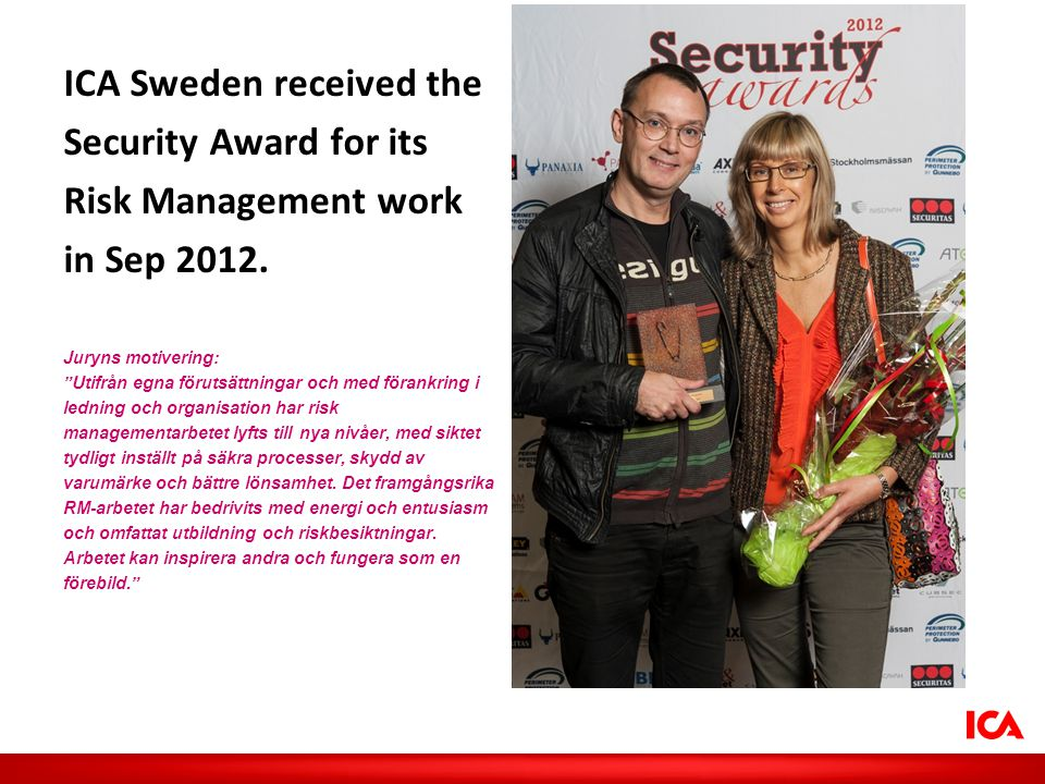 ICA Sweden received the Security Award for its Risk Management work in Sep 2012.