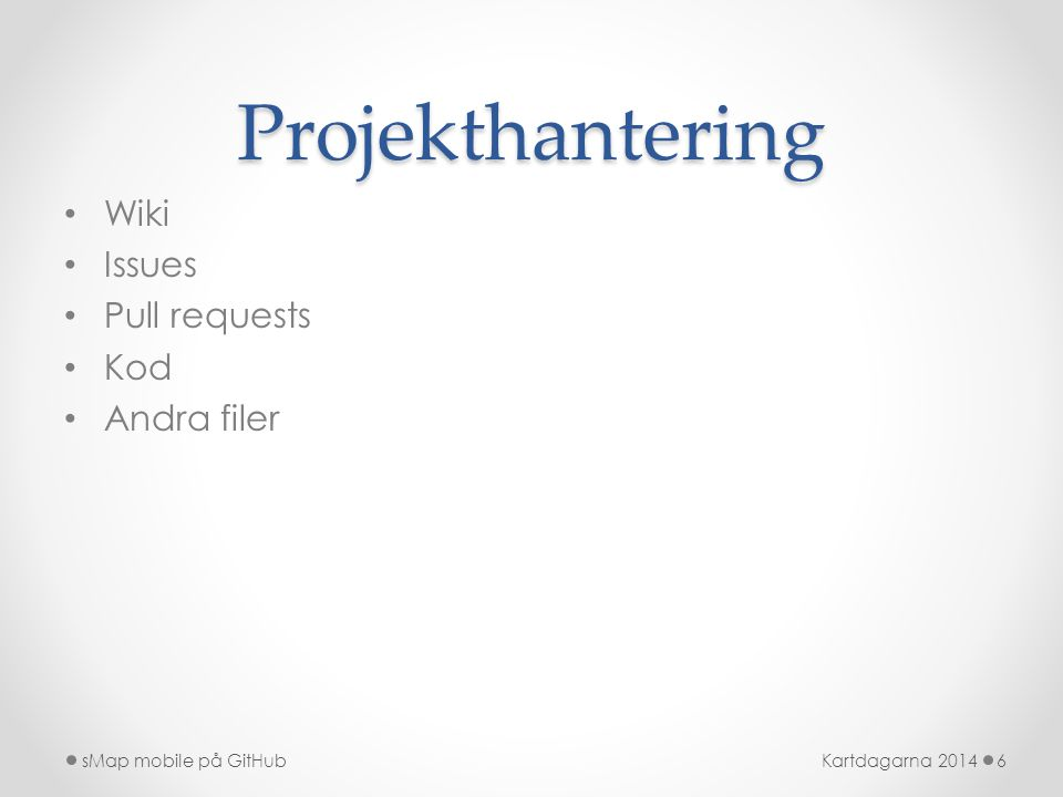 Projekthantering Wiki Issues Pull requests Kod Andra filer