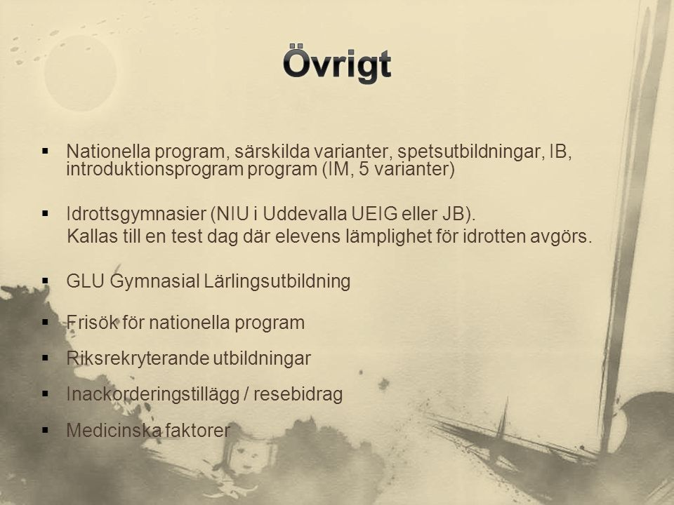 Övrigt Nationella program, särskilda varianter, spetsutbildningar, IB, introduktionsprogram program (IM, 5 varianter)