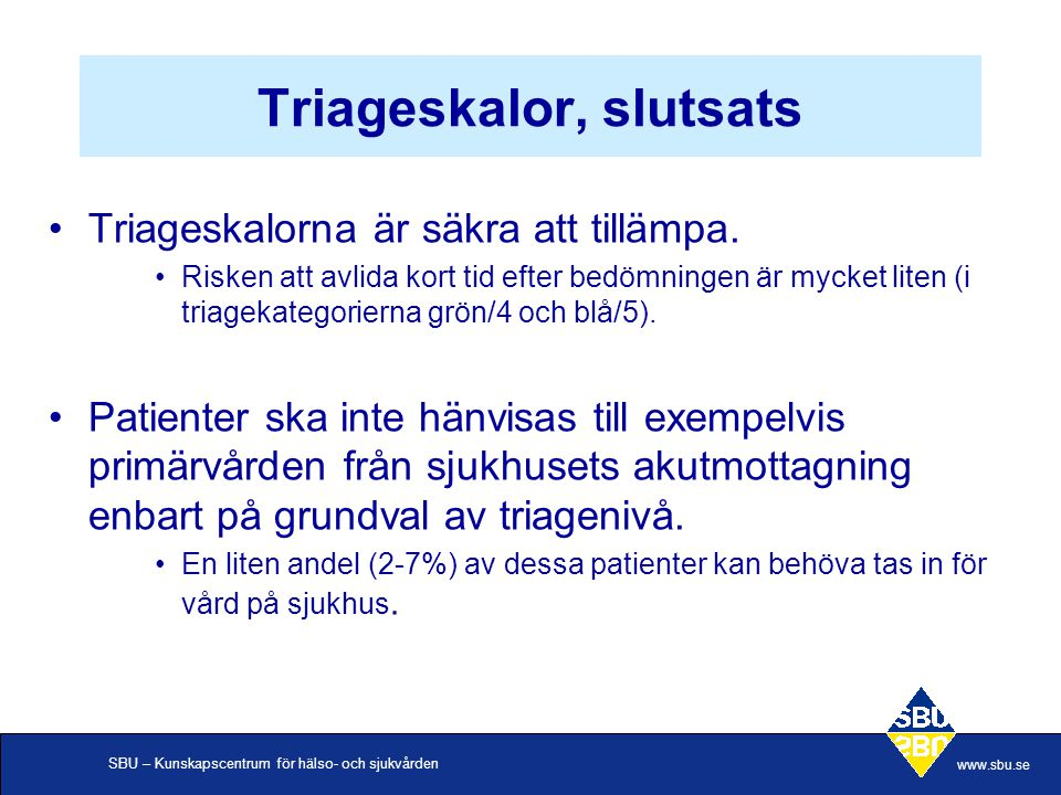 Triageskalor, slutsats