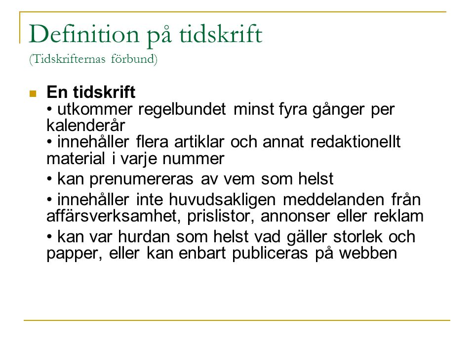Definition på tidskrift (Tidskrifternas förbund)