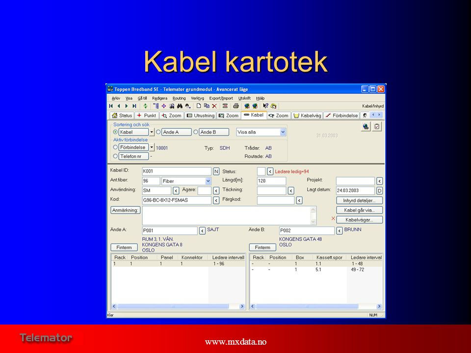Kabel kartotek   E: Here you see the cable cardfile.