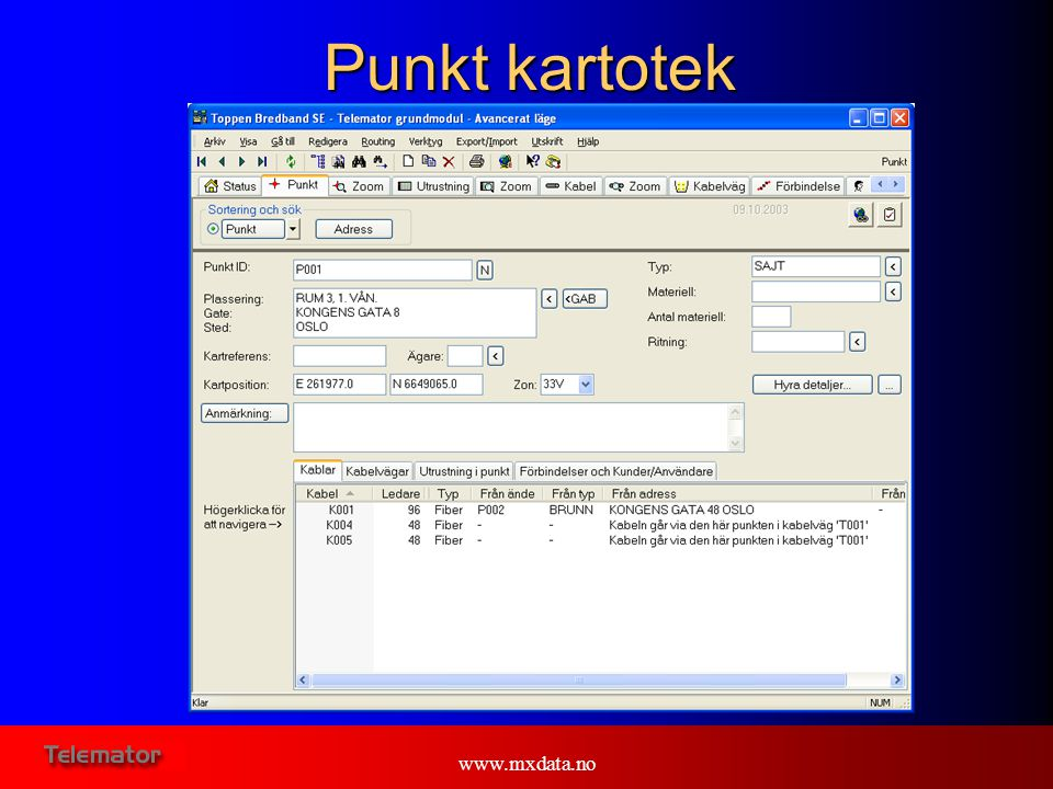 Punkt kartotek   E: Here you see the Point card file