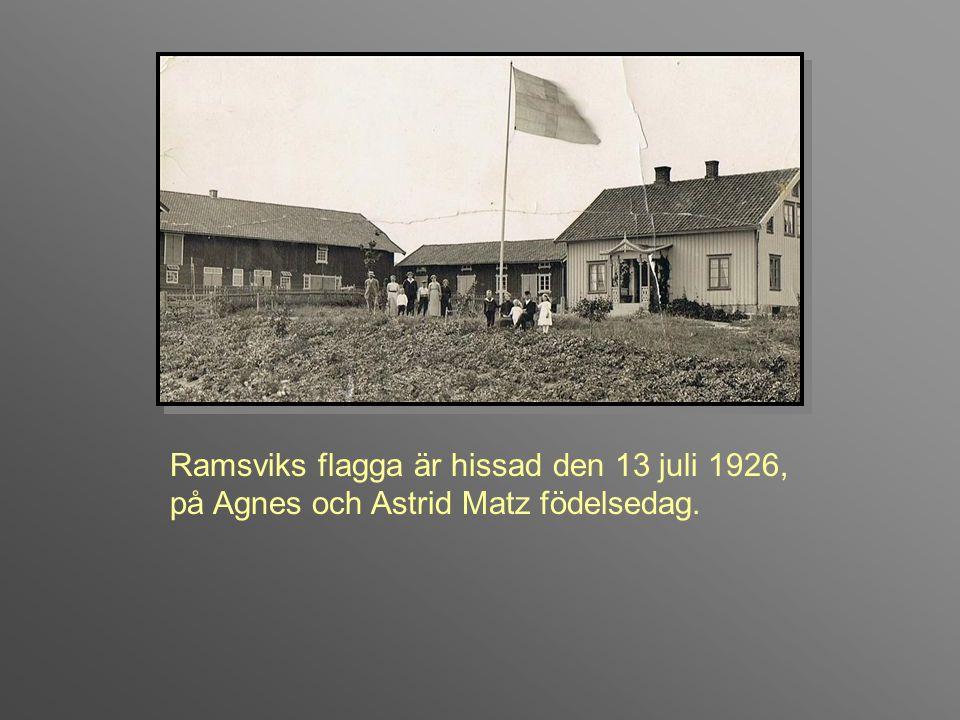 928919dfd5ba 5 slut Ramsviks flagga är hissad den 13 juli 1926, på Agnes och Astrid Matz  födelsedag.