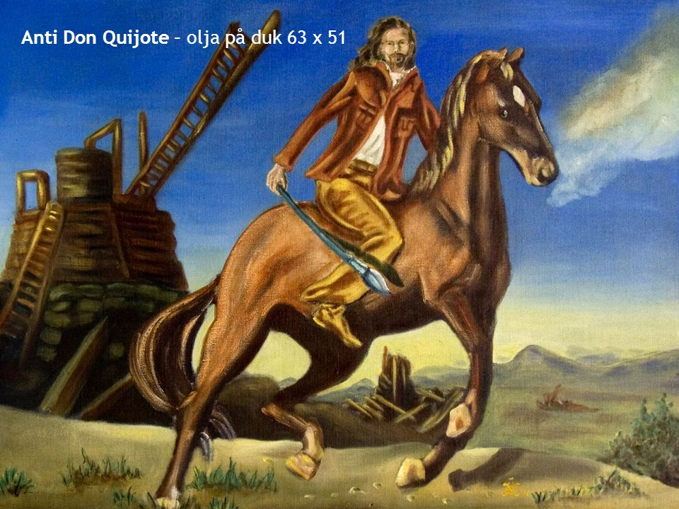Anti Don Quijote – olja på duk 63 x 51