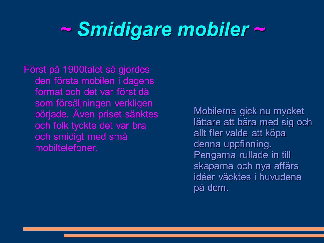 ~ Smidigare mobiler ~