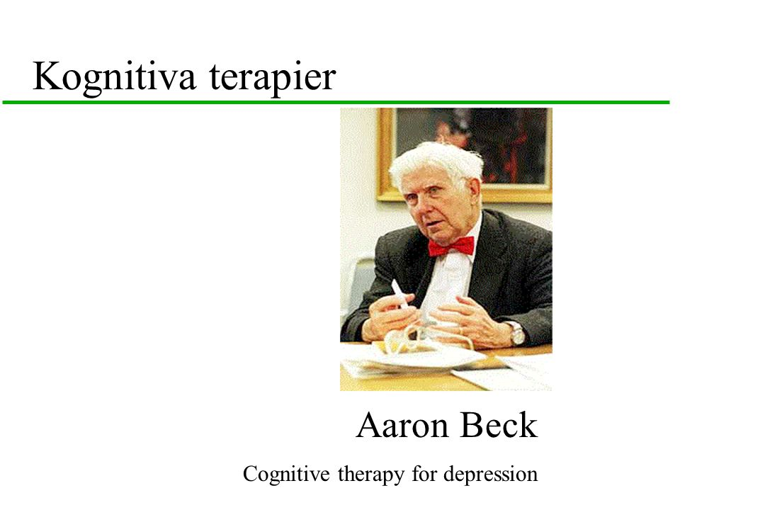 Kognitiva terapier Aaron Beck Cognitive therapy for depression