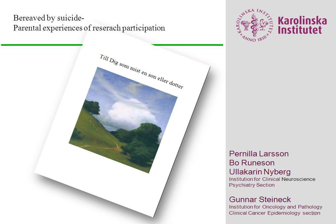 Bereaved by suicide- Parental experiences of reserach participation after a son or dauthers suicide.