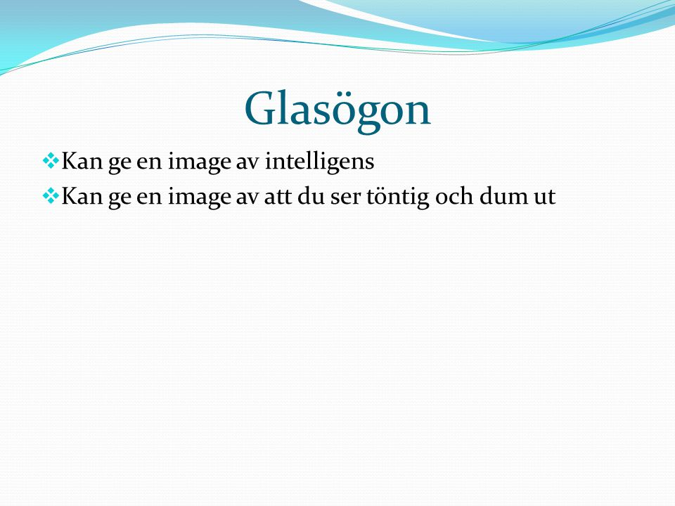 Glasögon Kan ge en image av intelligens