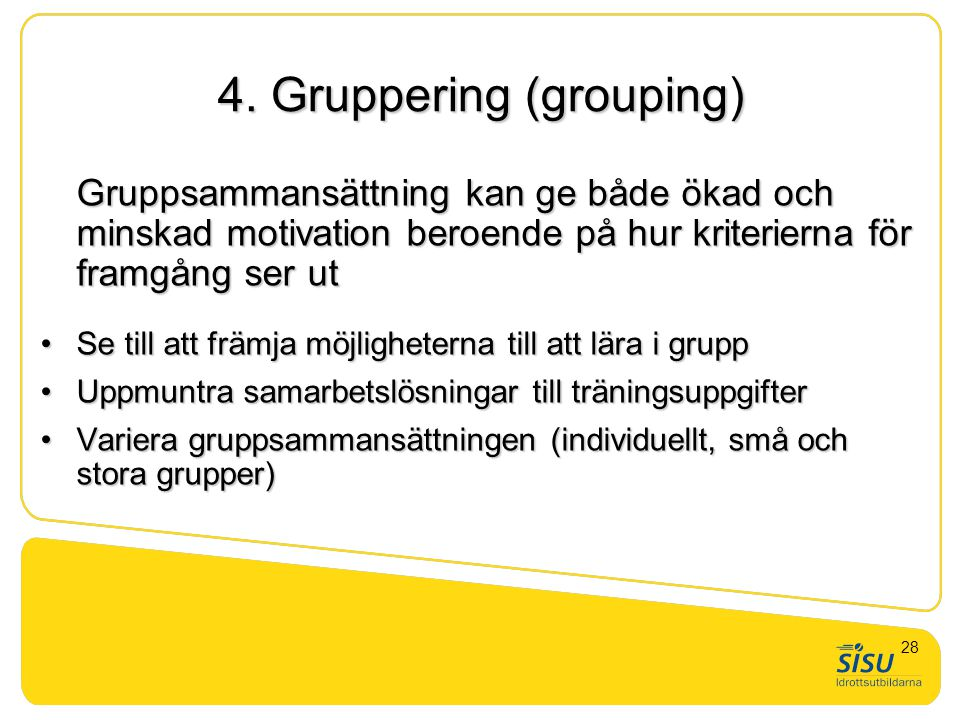 4. Gruppering (grouping)