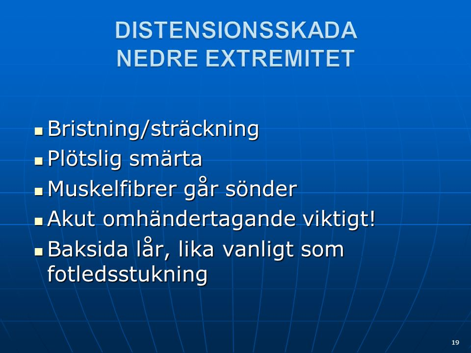 DISTENSIONSSKADA NEDRE EXTREMITET