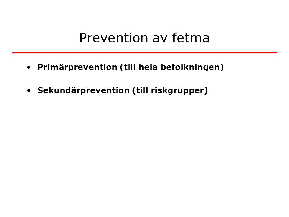 Prevention av fetma Primärprevention (till hela befolkningen)