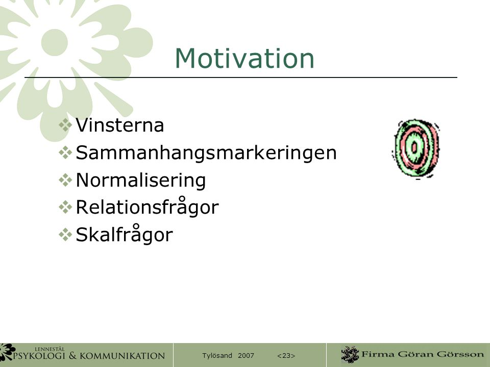 Motivation Vinsterna Sammanhangsmarkeringen Normalisering