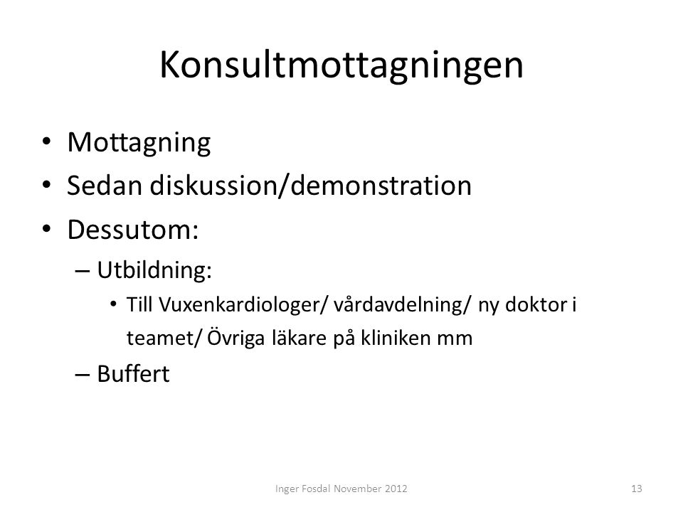 Konsultmottagningen Mottagning Sedan diskussion/demonstration