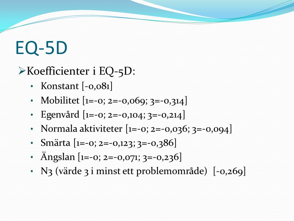 EQ-5D Koefficienter i EQ-5D: Konstant [-0,081]