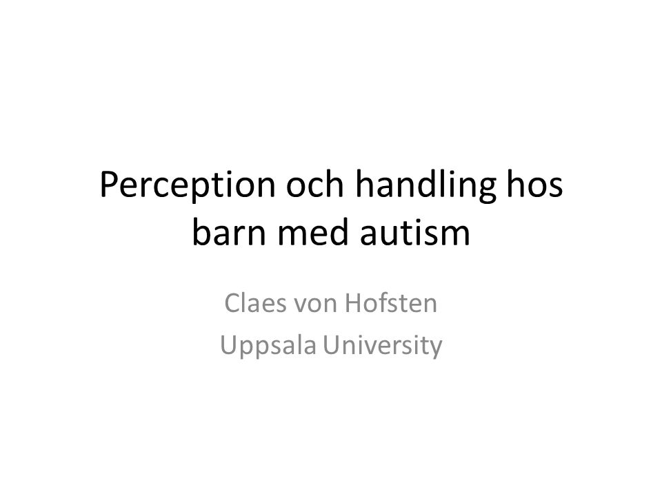 Perception och handling hos barn med autism