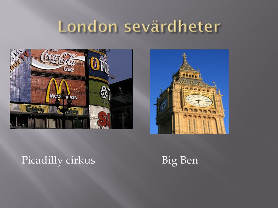 London sevärdheter Picadilly cirkus Big Ben