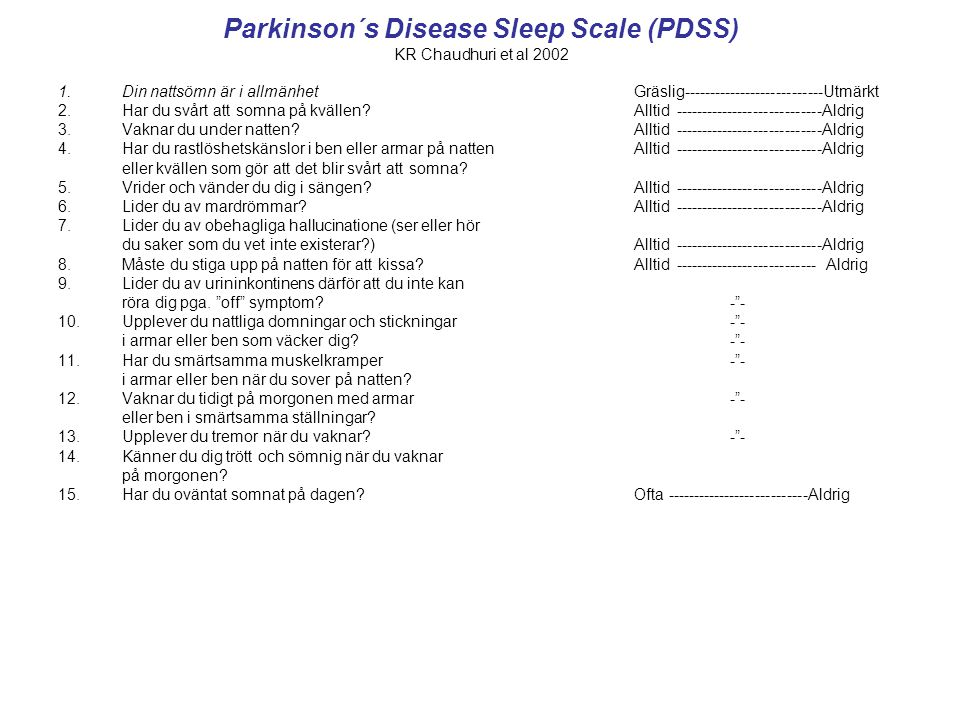 Parkinson´s Disease Sleep Scale (PDSS) KR Chaudhuri et al 2002