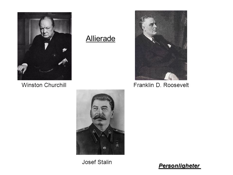Allierade Winston Churchill Franklin D. Roosevelt Josef Stalin