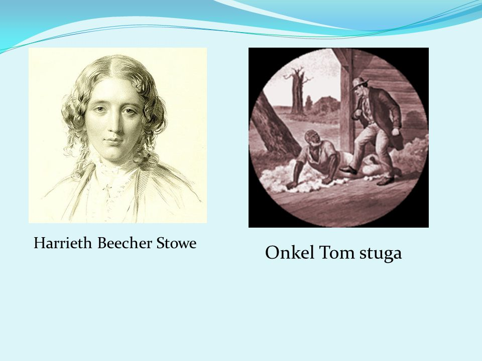 Harrieth Beecher Stowe