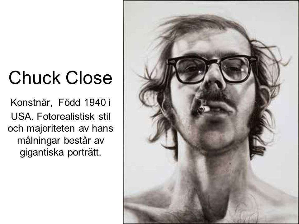 Chuck Close Konstnär, Född 1940 i USA