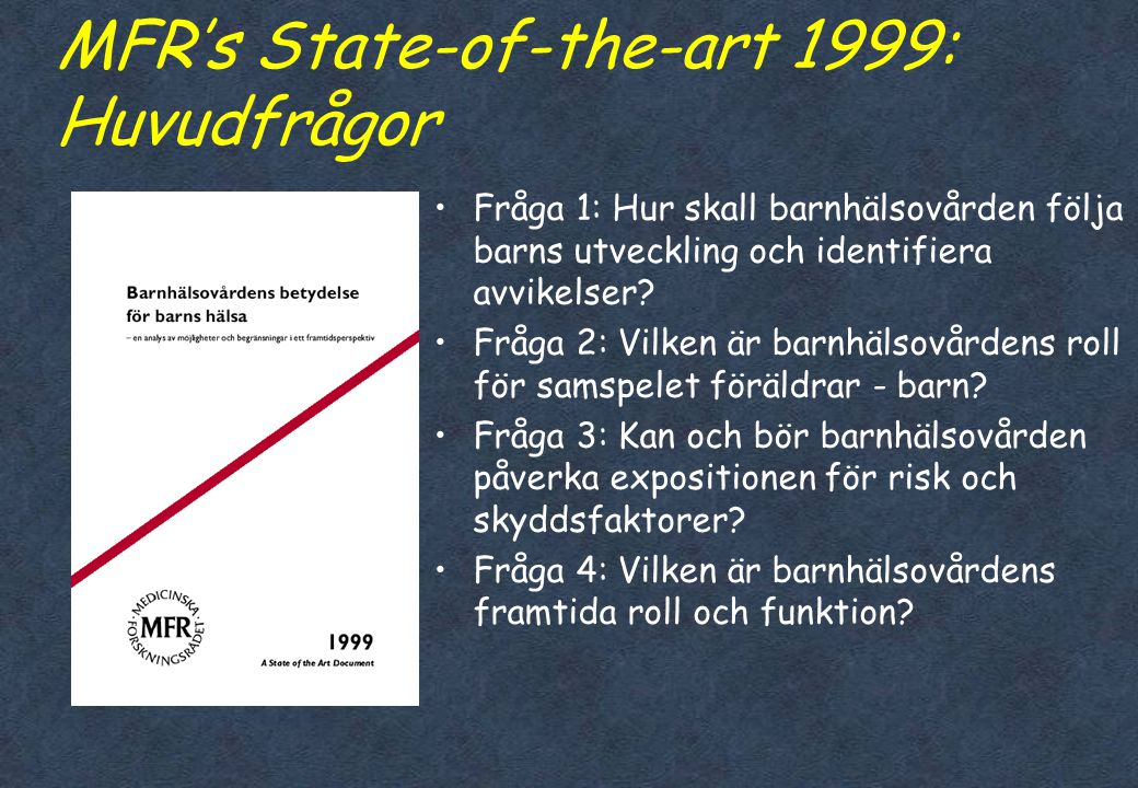 MFR's State-of-the-art 1999: Huvudfrågor