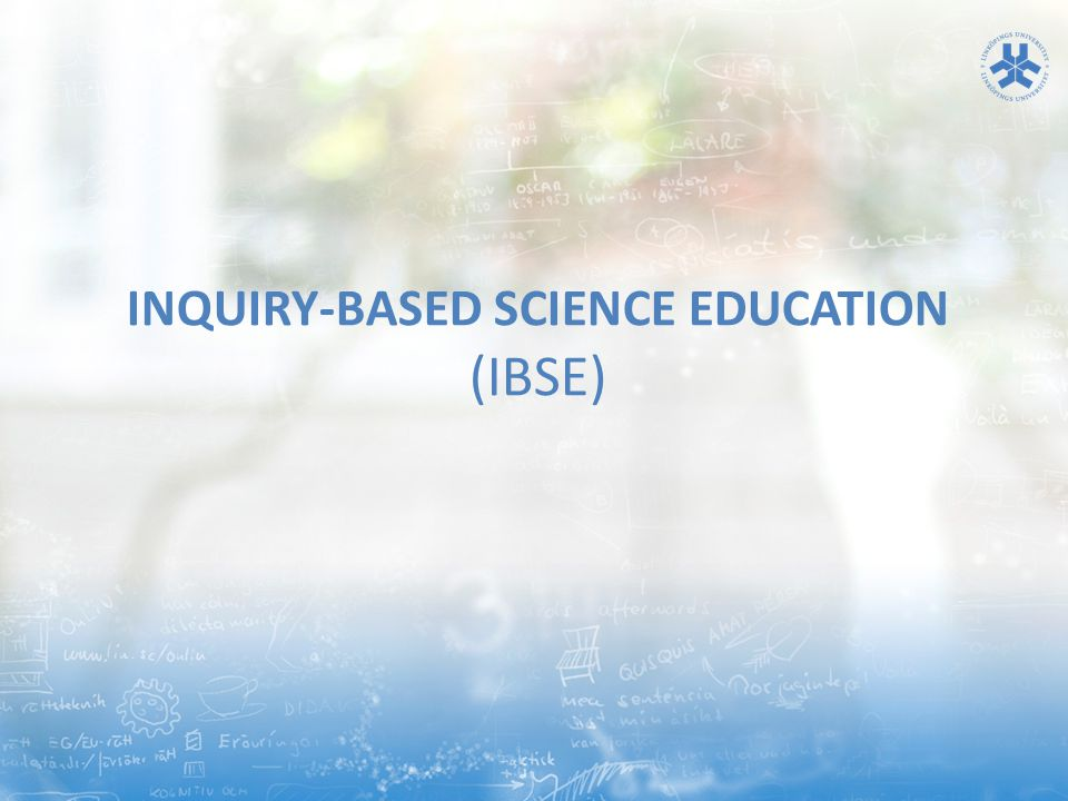 Inquiry-based science education (IBSE)