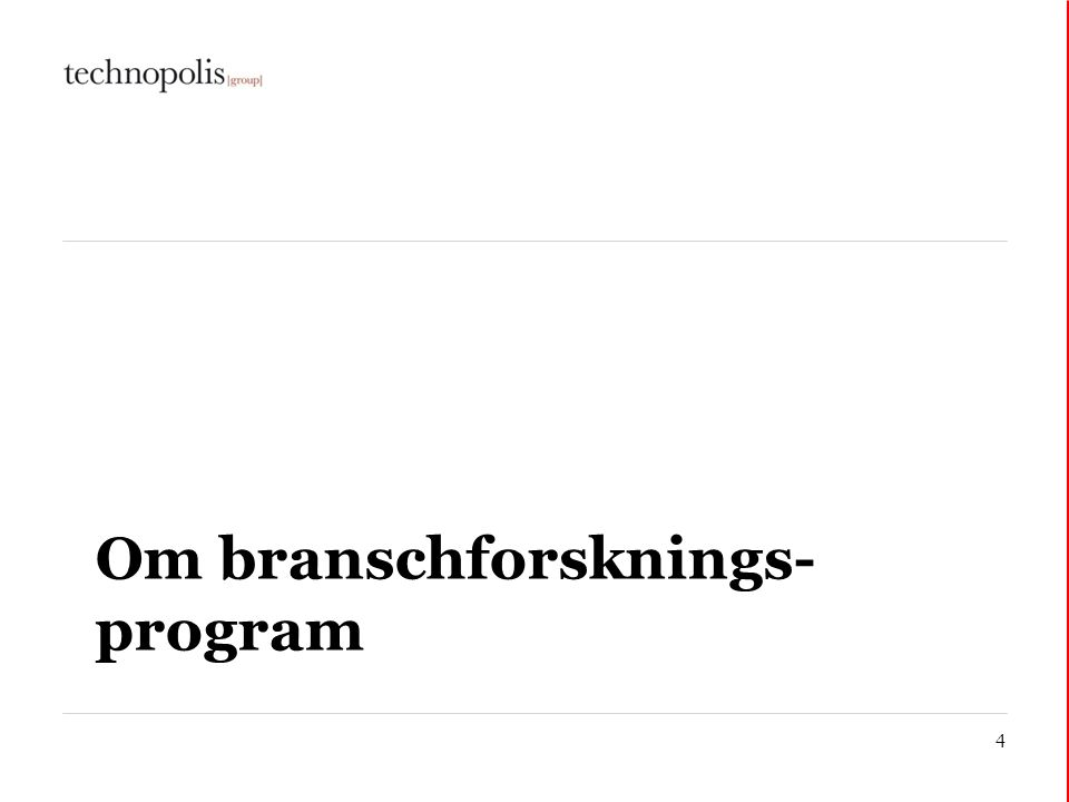 Om branschforsknings-program