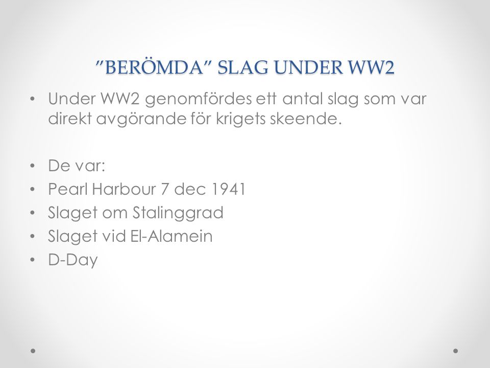 BERÖMDA SLAG UNDER WW2