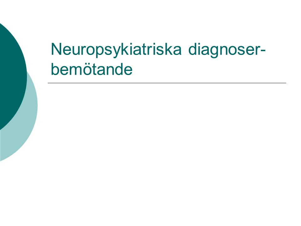 Neuropsykiatriska diagnoser-bemötande