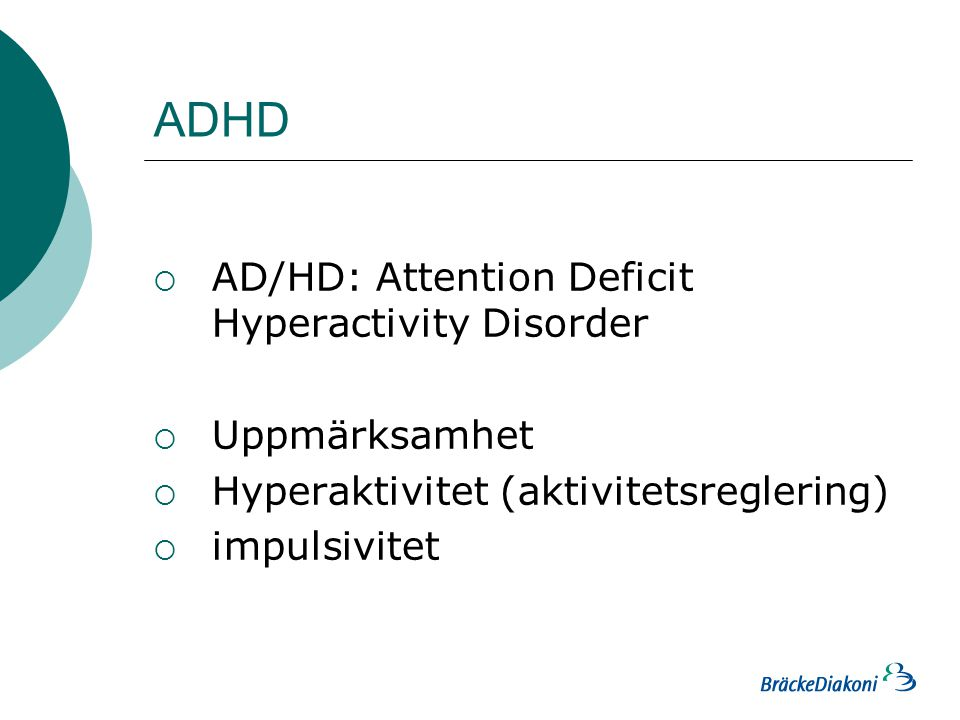 ADHD AD/HD: Attention Deficit Hyperactivity Disorder Uppmärksamhet