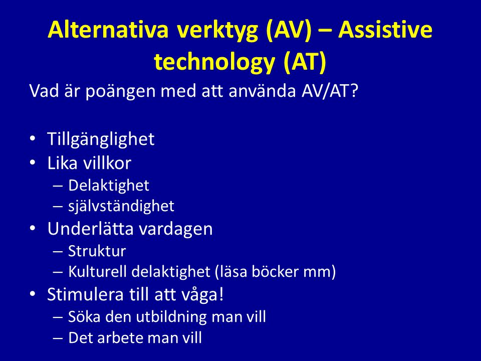 Alternativa verktyg (AV) – Assistive technology (AT)