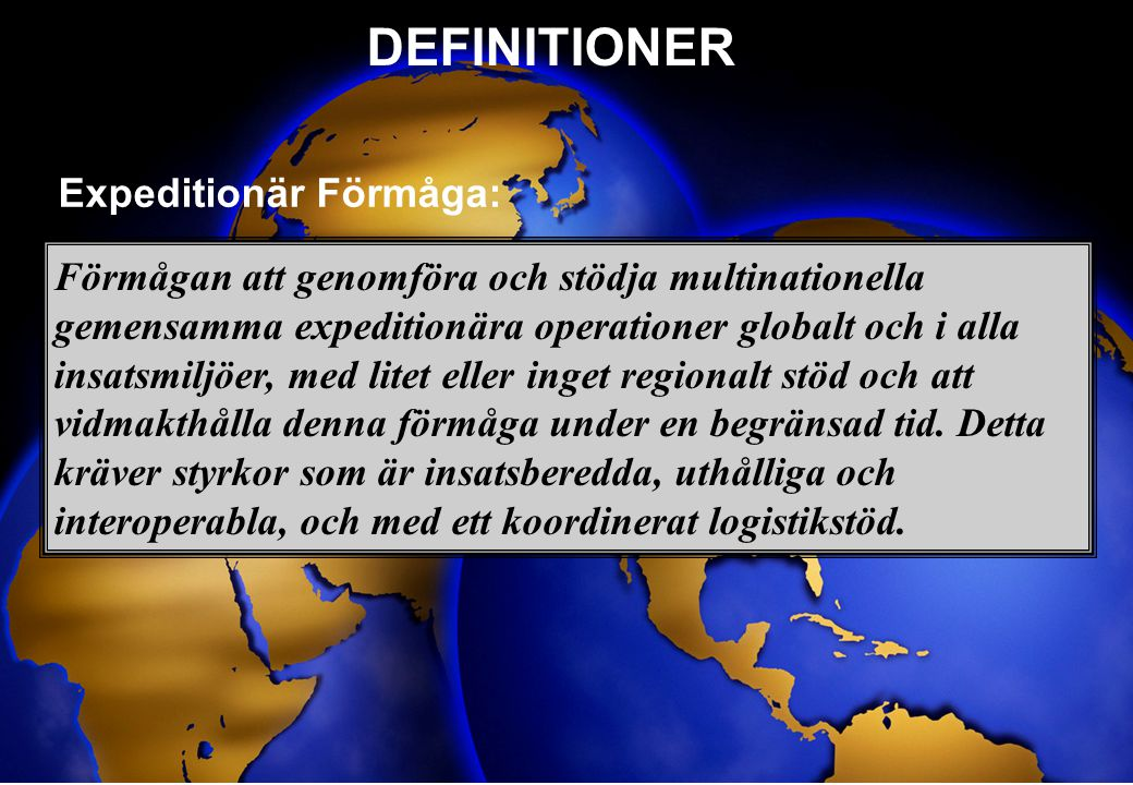 DEFINITIONER Expeditionär Förmåga: