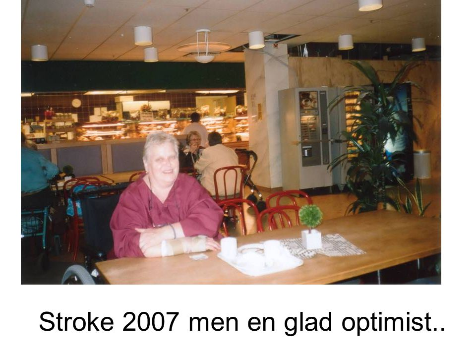 Stroke 2007 men en glad optimist..