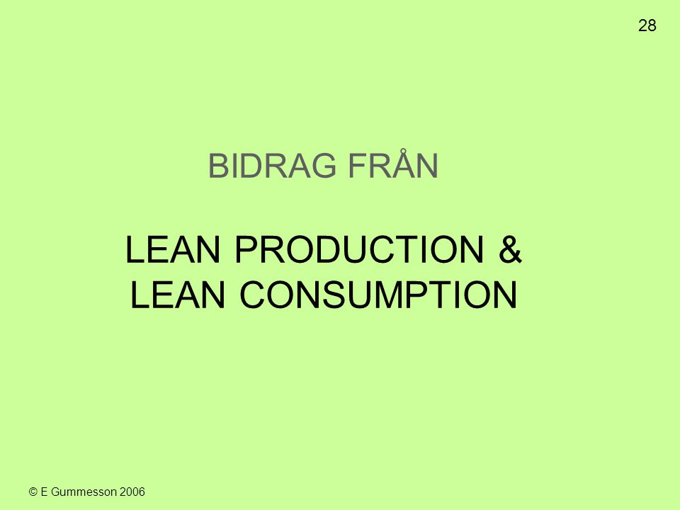 BIDRAG FRÅN LEAN PRODUCTION & LEAN CONSUMPTION