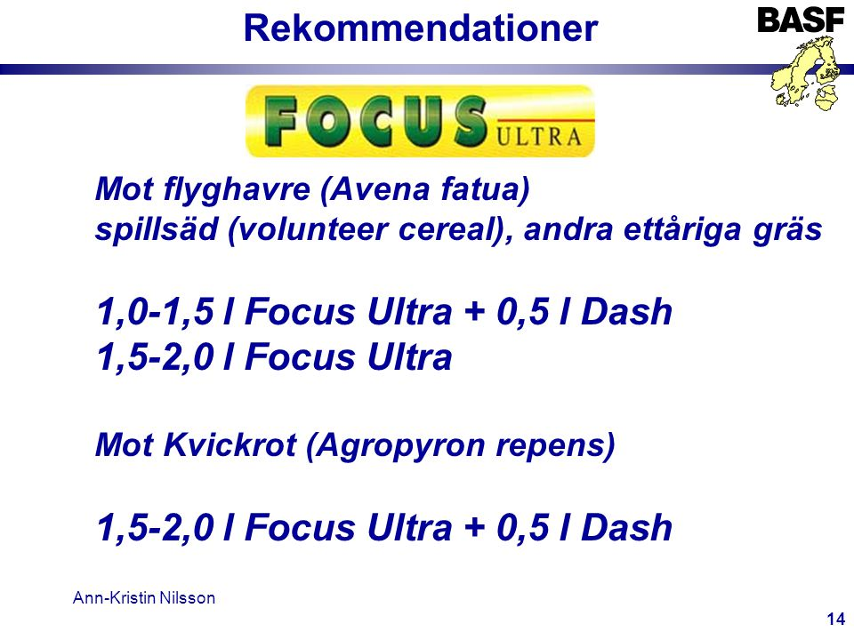 Rekommendationer 1,0-1,5 l Focus Ultra + 0,5 l Dash