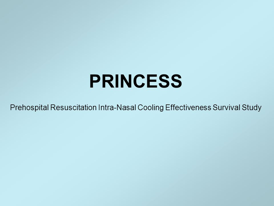 PRINCESS Prehospital Resuscitation Intra-Nasal Cooling Effectiveness Survival Study
