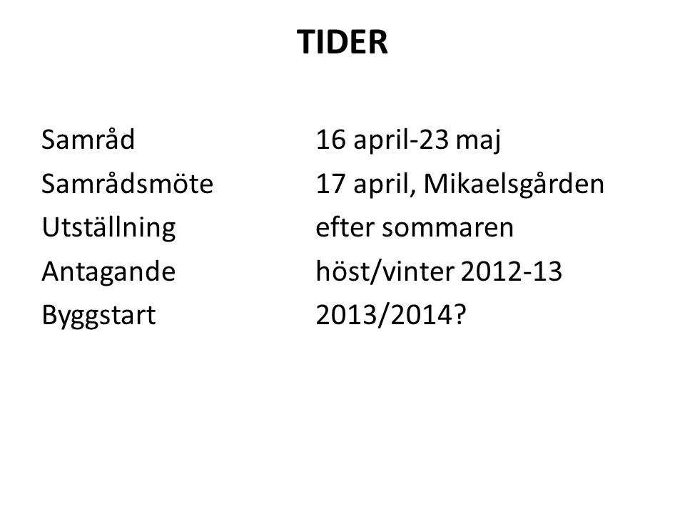 TIDER Samråd 16 april-23 maj Samrådsmöte 17 april, Mikaelsgården