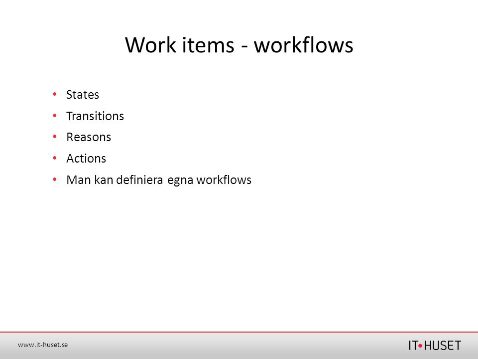 Work items - workflows States Transitions Reasons Actions