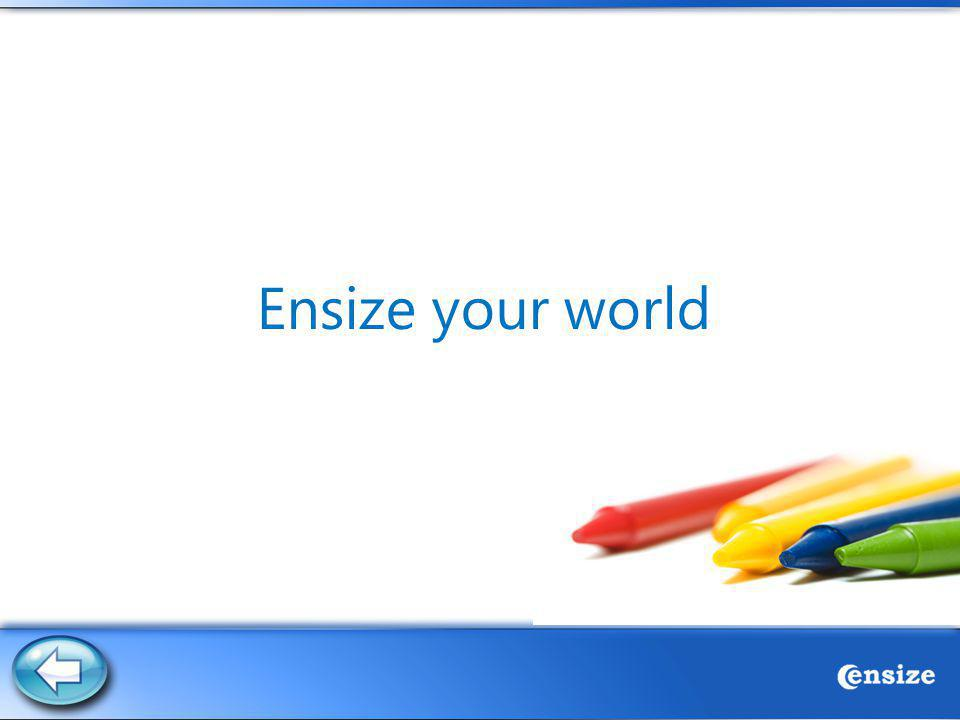 Ensize your world