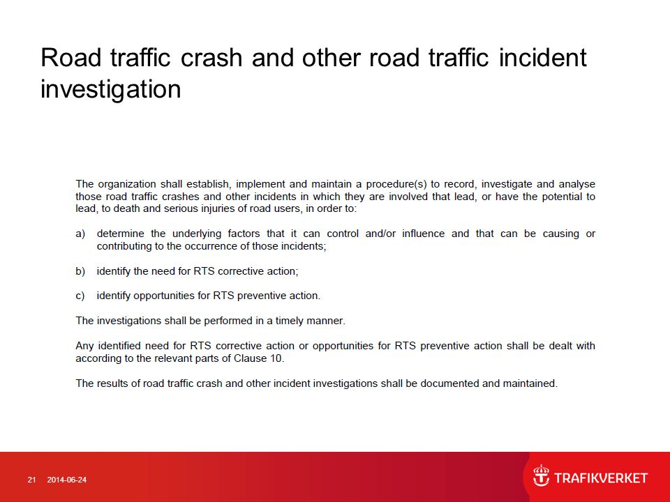 Road traffic crash and other road traffic incident investigation