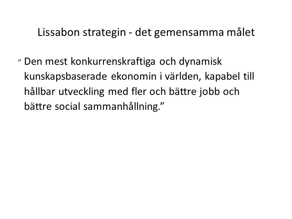 Lissabon strategin - det gemensamma målet
