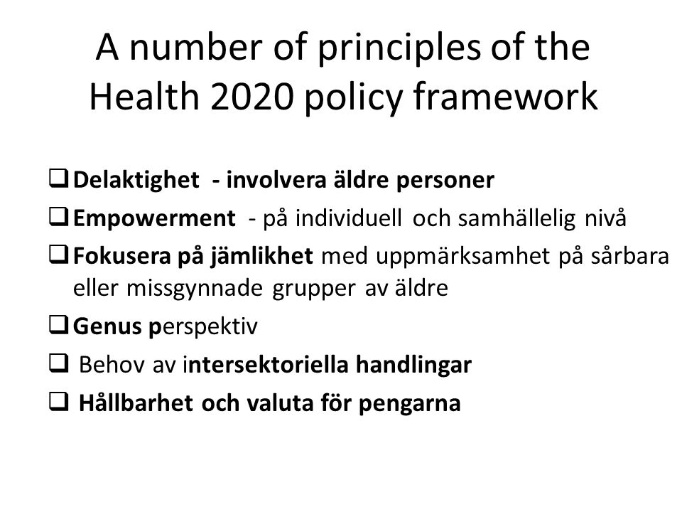 A number of principles of the Health 2020 policy framework