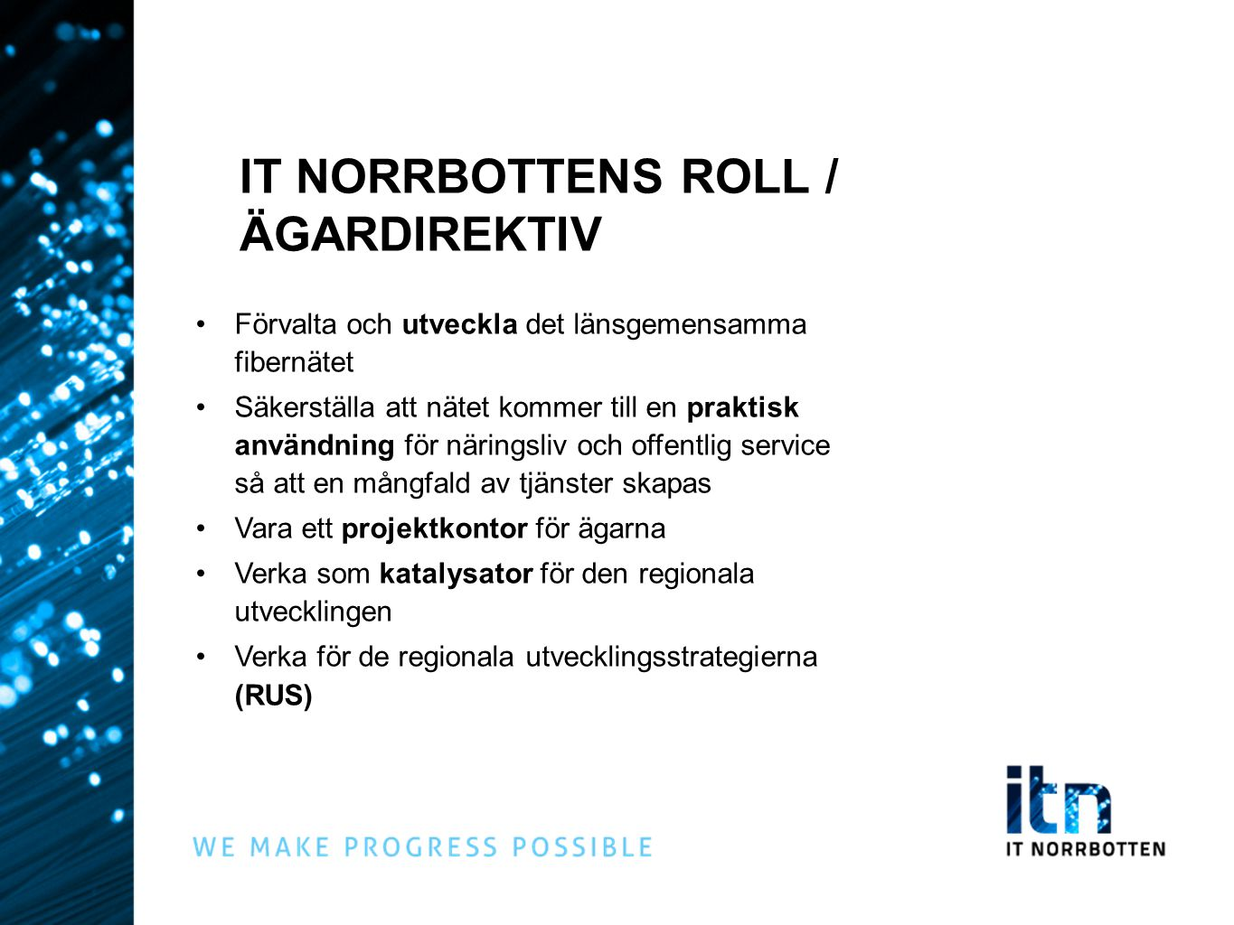 IT NORRBOTTENS ROLL / ÄGARDIREKTIV