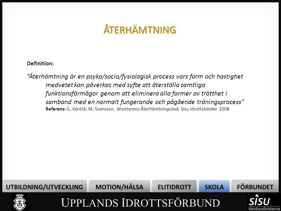 ÅTERHÄMTNING Definition: