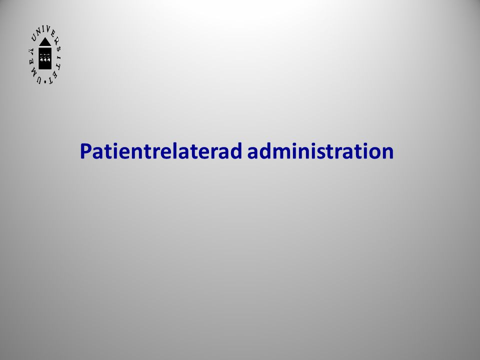 Patientrelaterad administration
