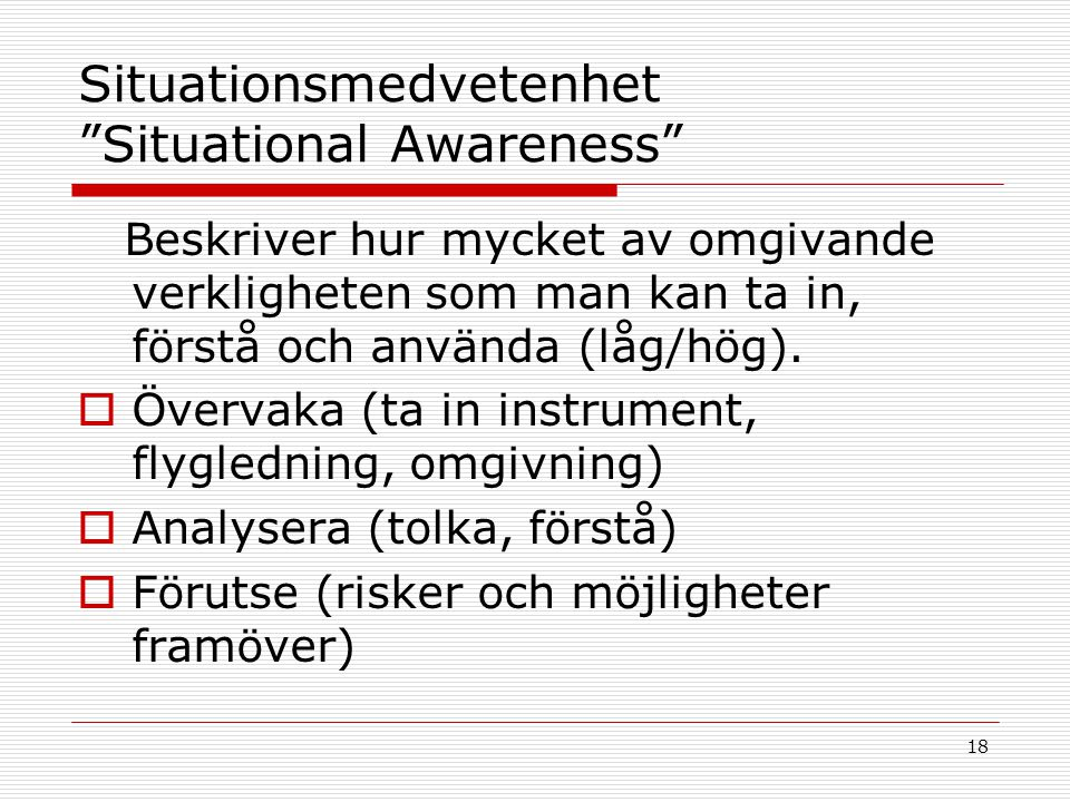 Situationsmedvetenhet Situational Awareness
