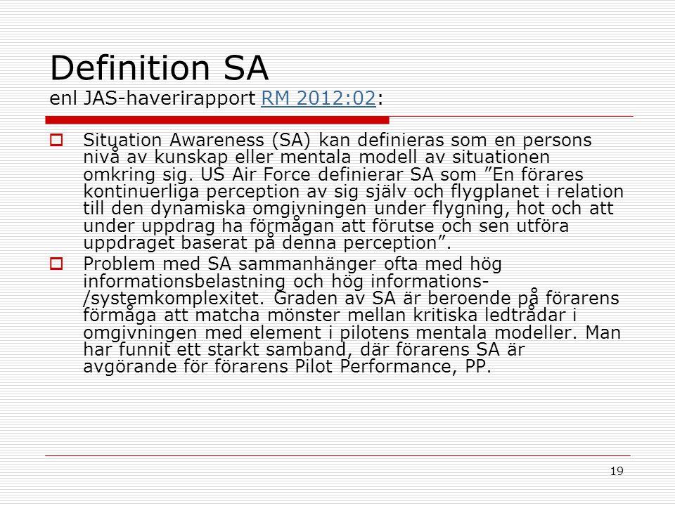 Definition SA enl JAS-haverirapport RM 2012:02: