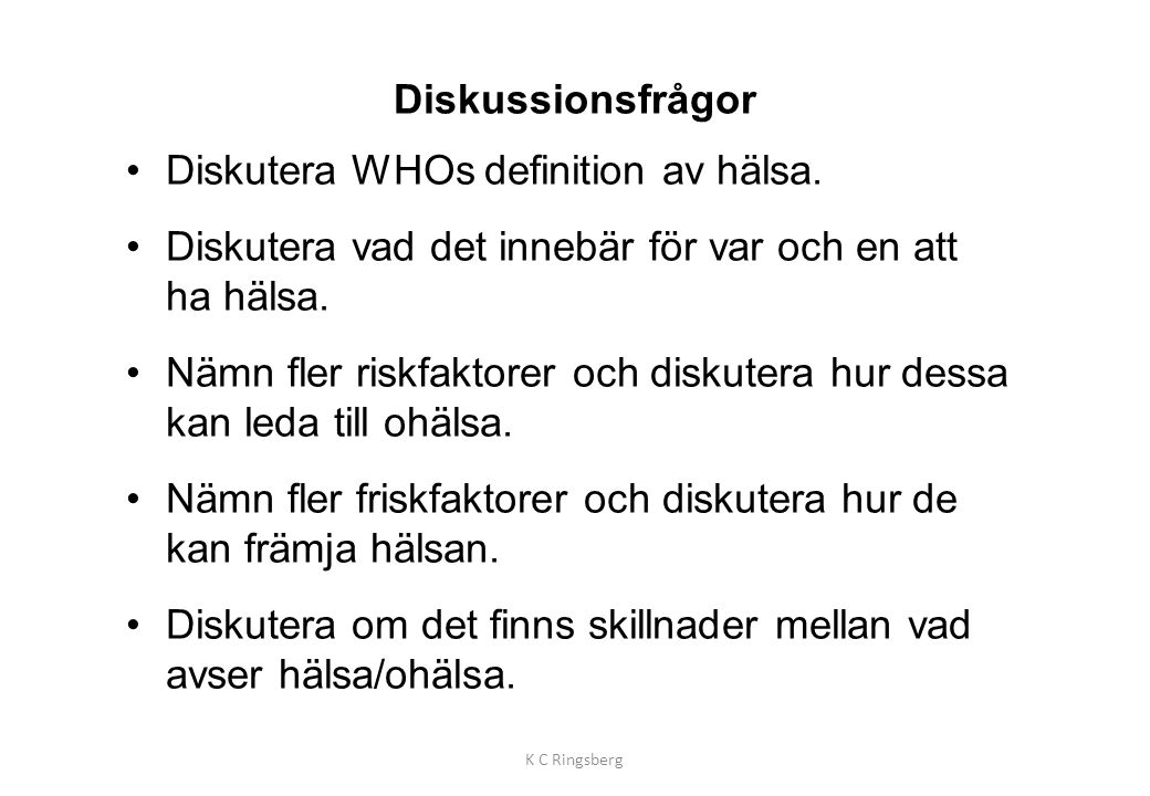 Diskutera WHOs definition av hälsa.